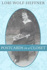"Cover for ""Postcards in a Closet,"" a creative non-fiction memoir by Lori Wolf-Heffner"