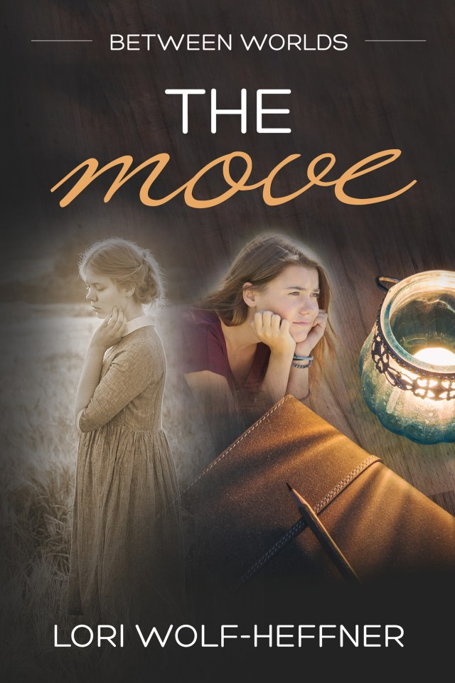 "Cover of ""Between Worlds 1: The Move"" by Lori Wolf-Heffner. Graphic by Fresh Design"