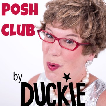 Posh Club by Duckie!