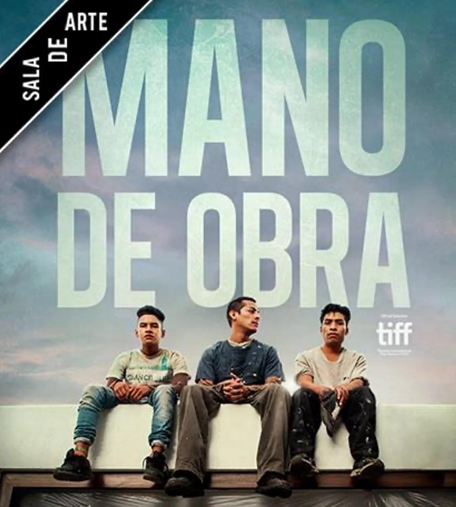 Mano de Obra, la película que retrata a muchos mexicanos