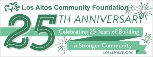 Because of your valued support, Los Altos Community Foundation has many exciting community accomplishments to report for the past six months