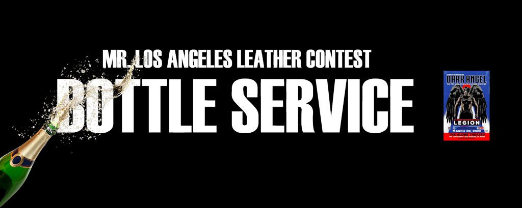 Mr. Los Angeles Leather Contest Bottle Service