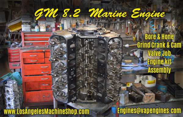 Remanufactured GM 8.2 marine engine, rebuild at our Los Angeles machine shop.