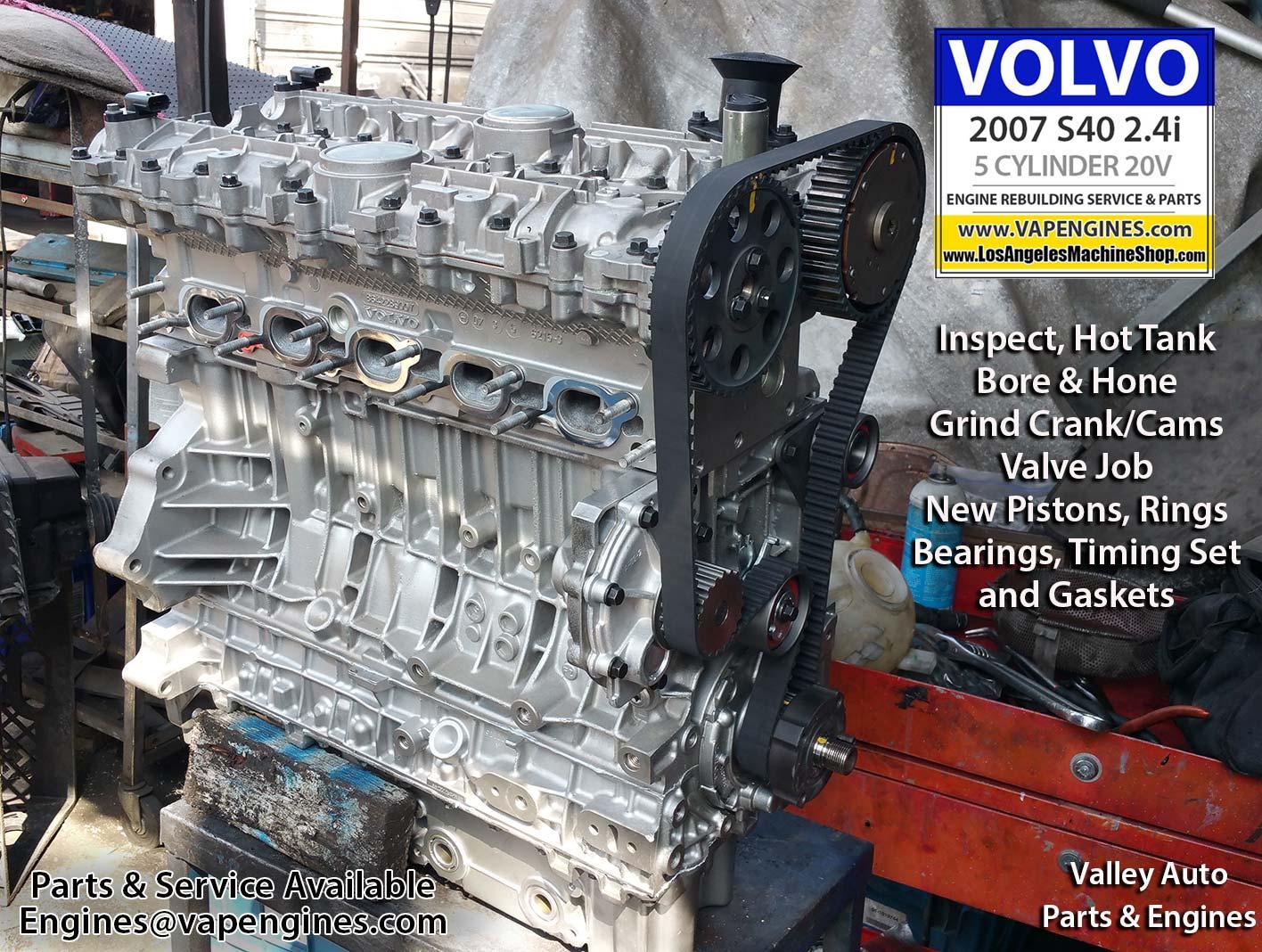 07 Volvo S40 2.4i Engine Rebuild - Los Angeles Machine Shop- Engine  Rebuilder Auto Parts Store   Volvo S40 2 4i Engine Diagram      Los Angeles Machine Shop