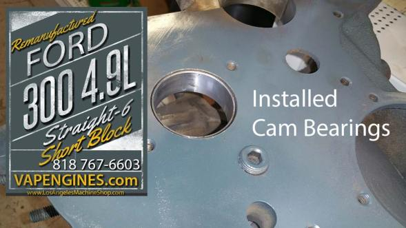 installed cam bearings ford 300 block