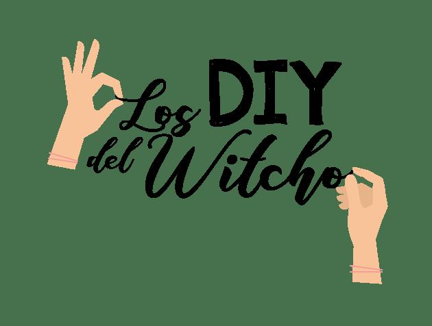 Los DIY del Witcho