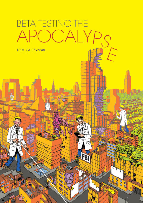 Beta Testing the Apocalypse Tom Kaczynski Fantagraphics