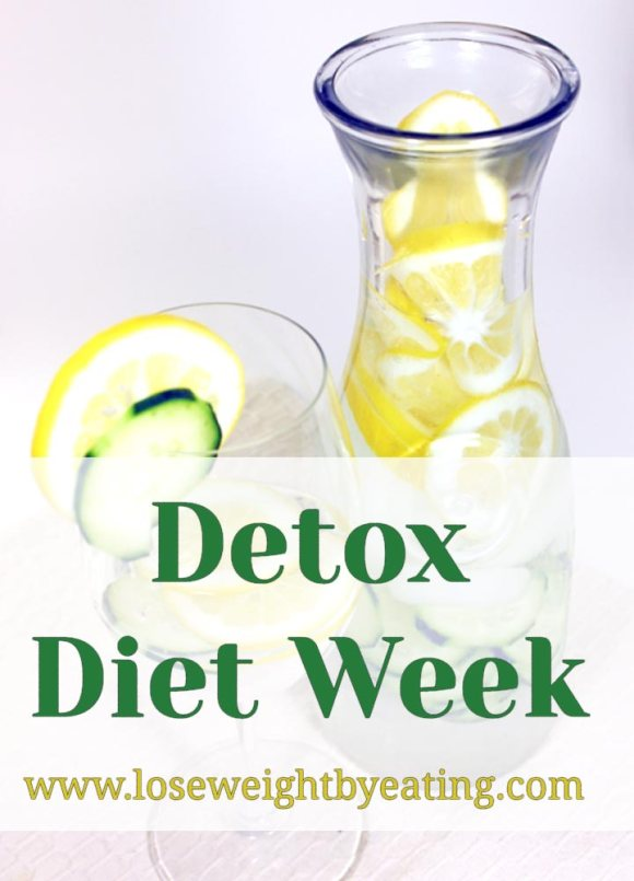 Detox Diet Week: 7 Day Weight Loss Cleanse | Lose Weight