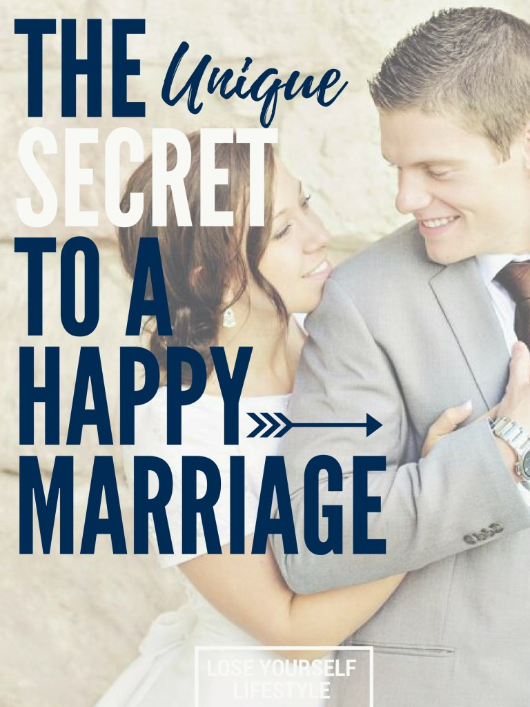 the unique secret to a happy marriage
