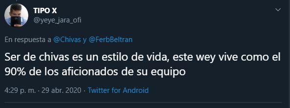 30/04/2020. Tweet Fernando Beltrán Casa Jodido Los Pleters, Tweet aficionados de Chivas.
