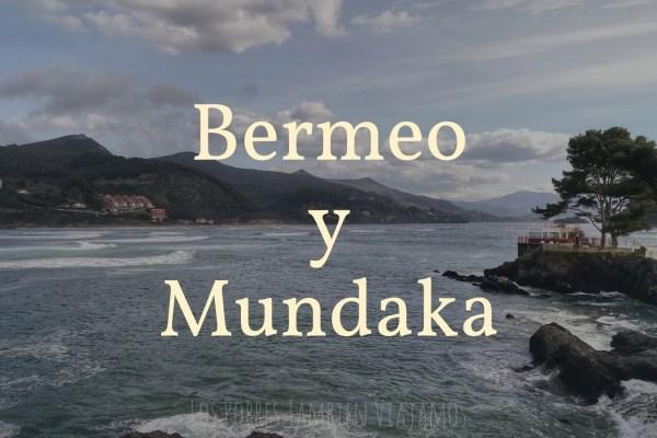 Bermeo y Mundaka | Dos «must» de la Costa Vasca