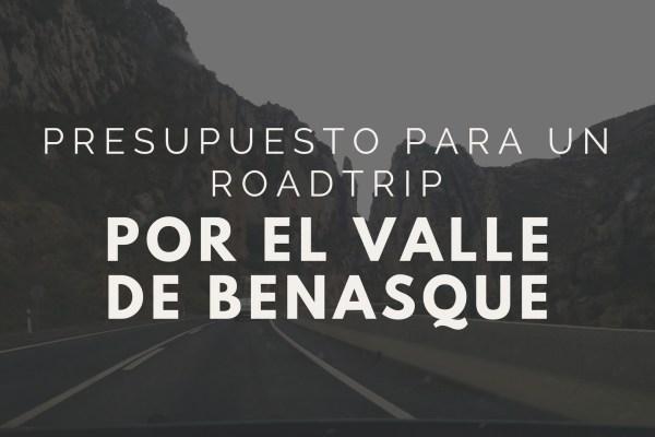 Presupuesto para un roadtrip por el Valle de Benasque