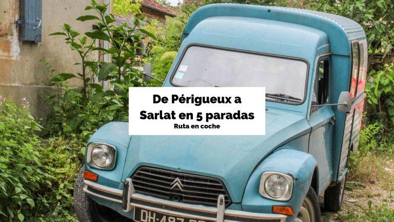 De Périgueux a Sarlat en 5 paradas