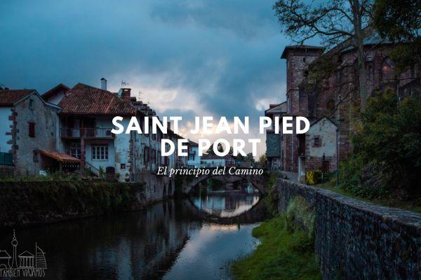 Saint Jean Pied de Port | El Principio del Camino