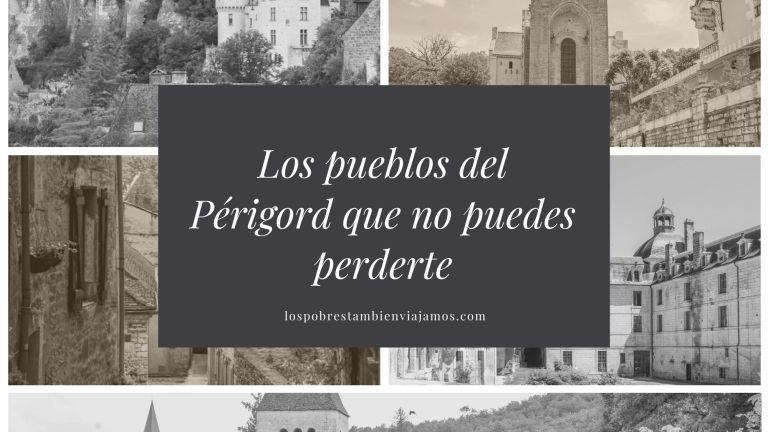 Los 10 pueblos del Périgord que no puedes perderte