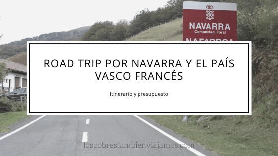 Itinerario y presupuesto para un viaje a Navarra y el País Vasco Francés