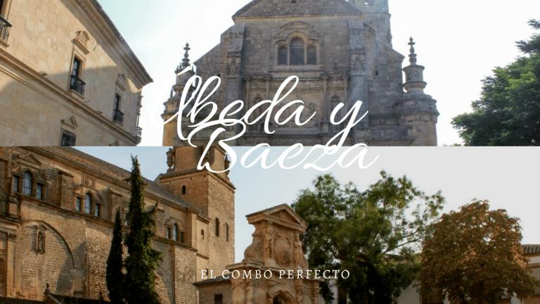 Úbeda y Baeza | El combo perfecto para una escapada de fin de semana.