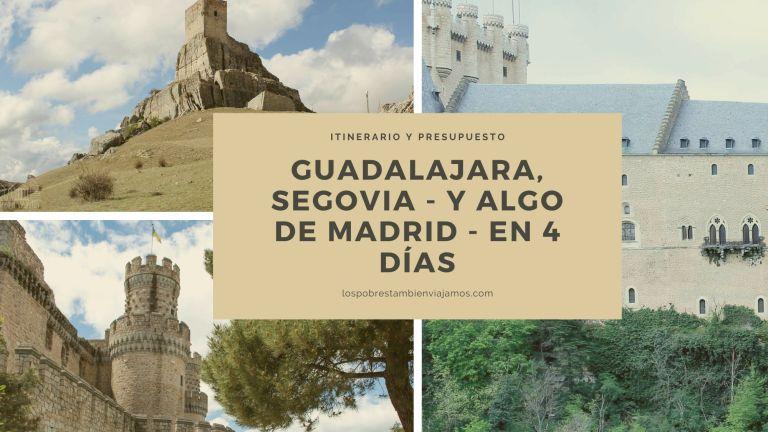 Guadalajara, Segovia – y algo de Madrid – en 4 días.
