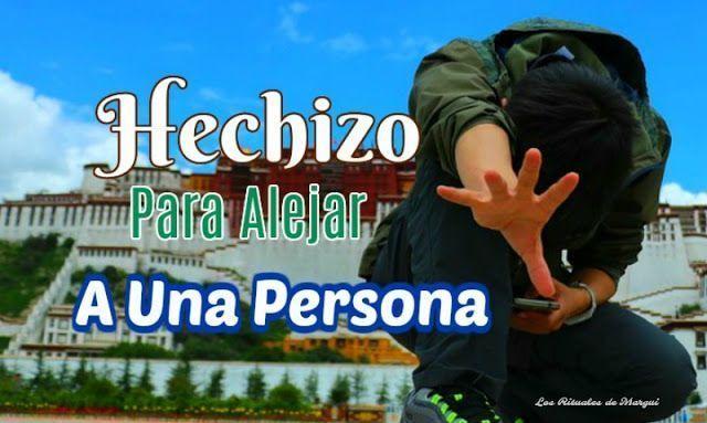 HECHIZO PARA ALEJAR A UNA PERSONA