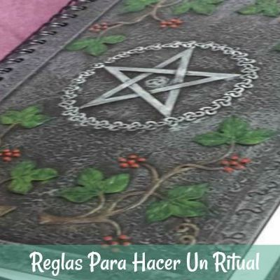 Reglas Básicas para hacer un Ritual