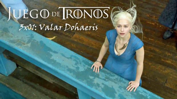 Juego de Tronos 3x01 - Valar Dohaeris