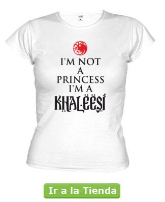 Camiseta I'm not a Princess I'm a Khaleesi