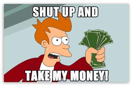 shut_up_and_take_my_money-t2