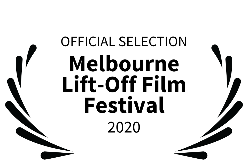 OFFICIAL SELECTION - Melbourne Lift-Off Film Festival - 2020 (3)