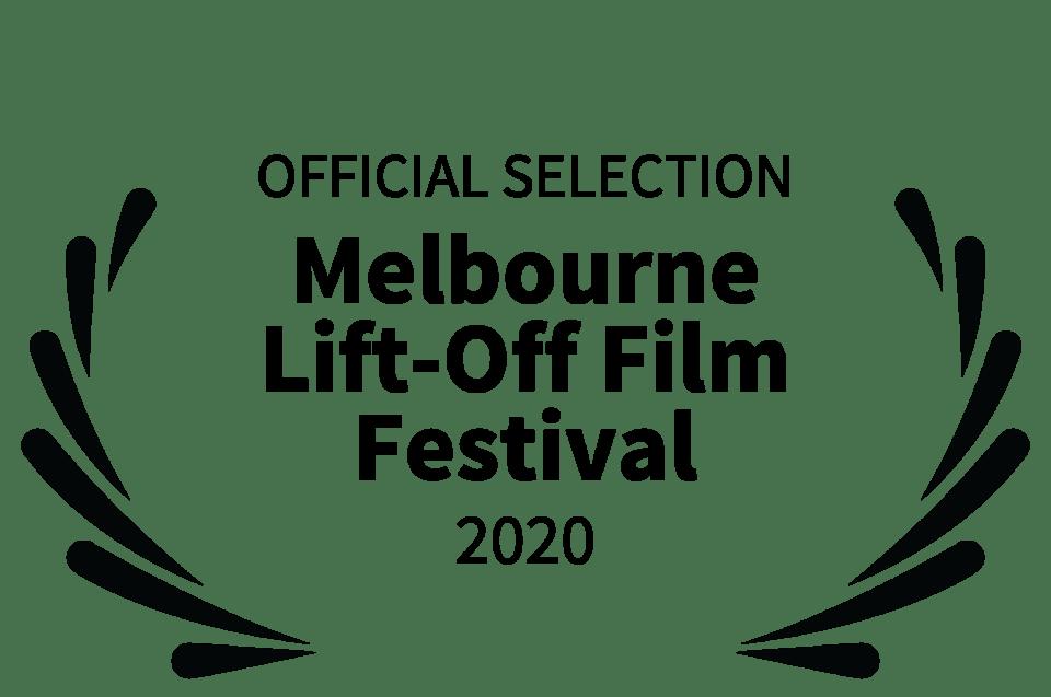 OFFICIAL SELECTION - Melbourne Lift-Off Film Festival - 2020 (3)
