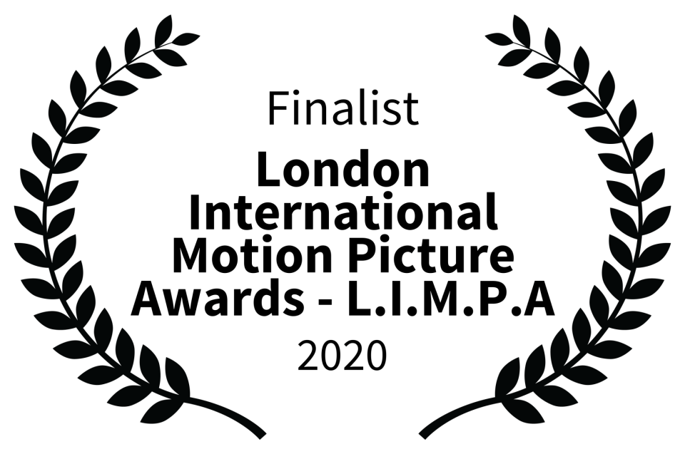 Finalist - London International Motion Picture Awards - L.I.M.P.A - 2020