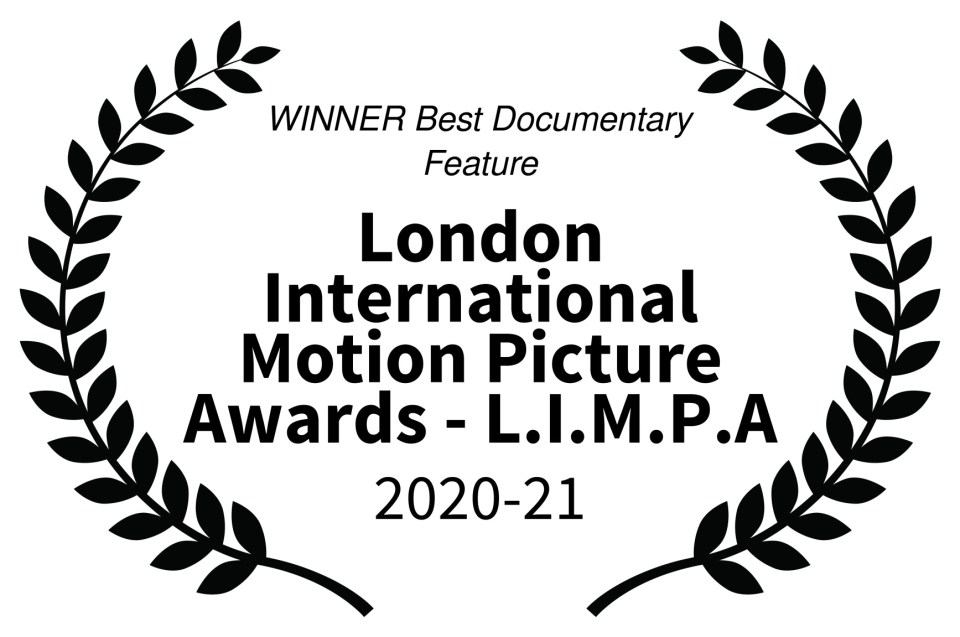 WINNER Best Documentary Feature - London International Motion Picture Awards - L.I.M.P.A - 2020-21