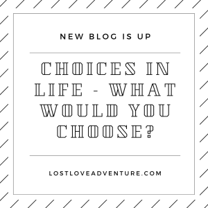Choices in life – What would you choose?
