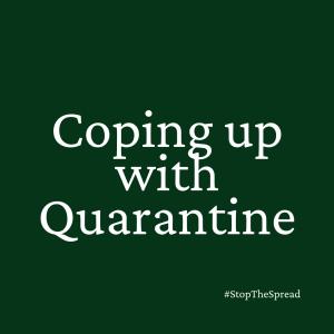 Coping up with Quarantine