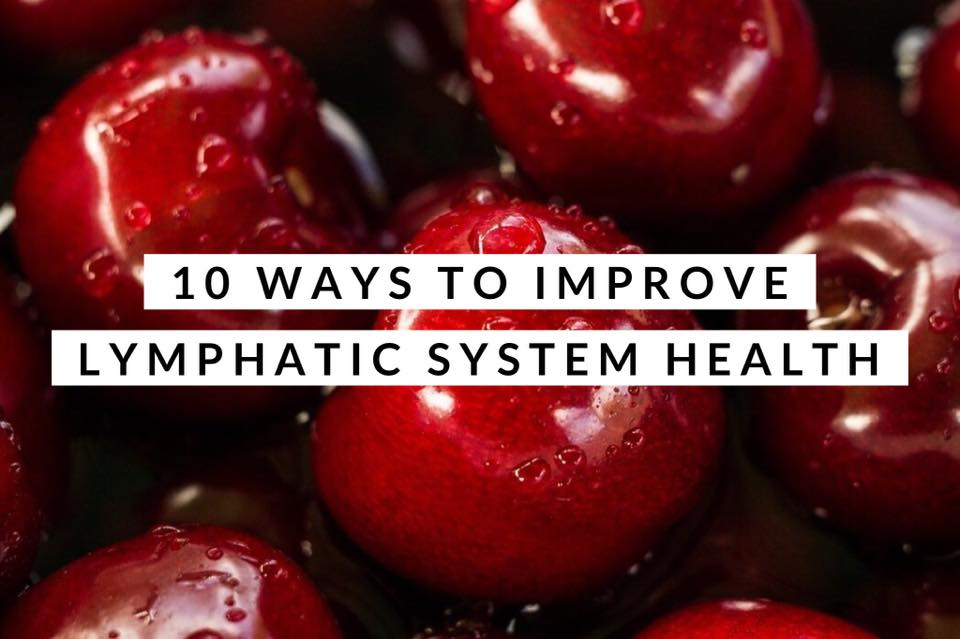 10 Ways to Improve Lymphatic System Health