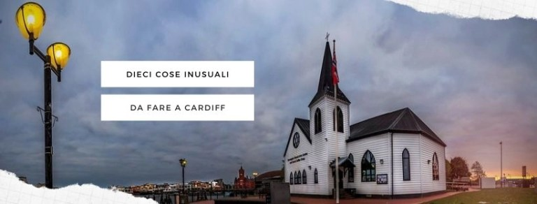 Dici cose inusuali da fare a Cardiff