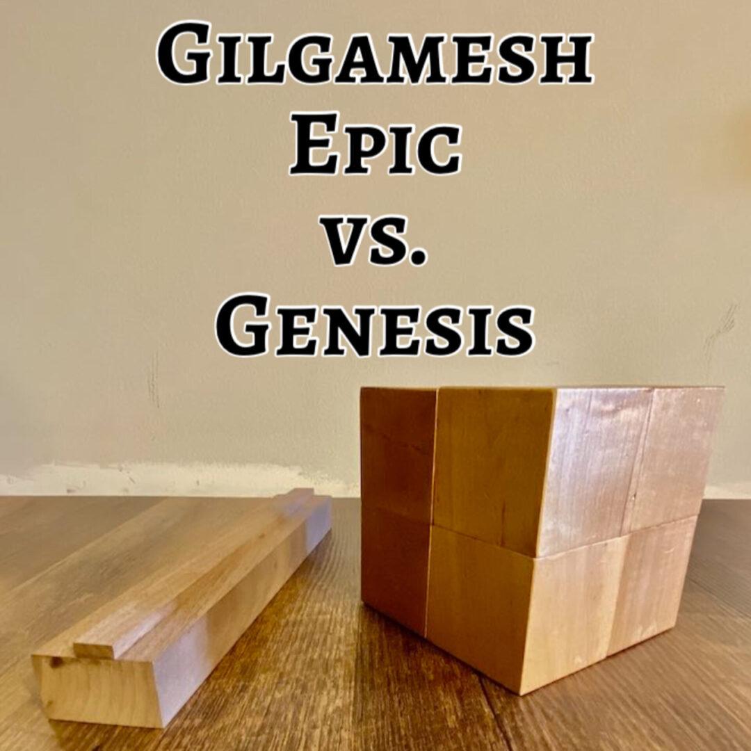 Gilgamesh Epic Vs. Genesis Noah