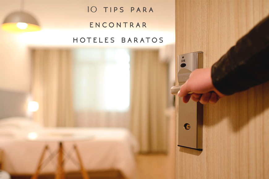 10 tips para encontrar hoteles baratos