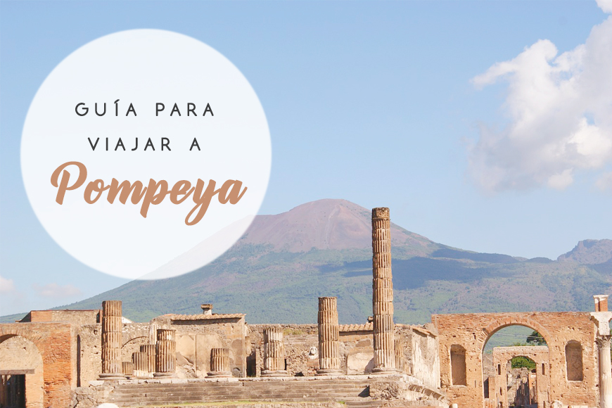 Guía para viajar a Pompeya