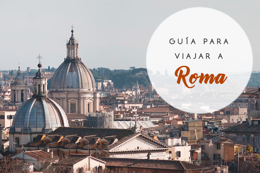 Guía para viajar a Roma