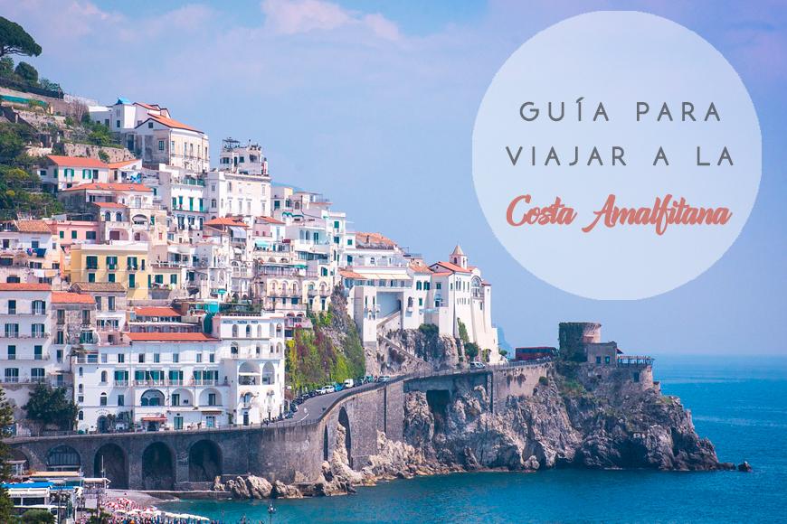 Guía para viajar a la Costa Amalfitana