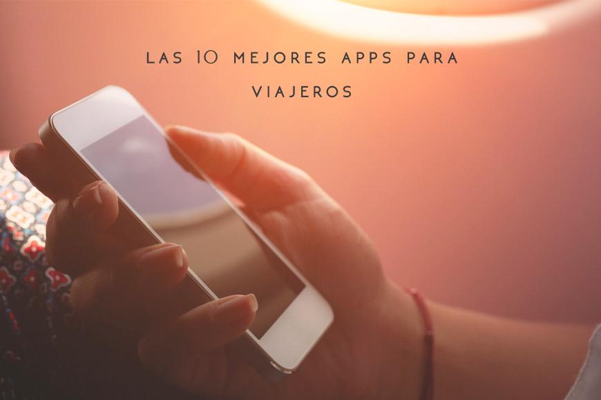 Las 10 mejores Apps para viajeros