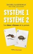 Daniel Kahneman : Système 1 / Système 2 : Les deux vitesses de la pensée