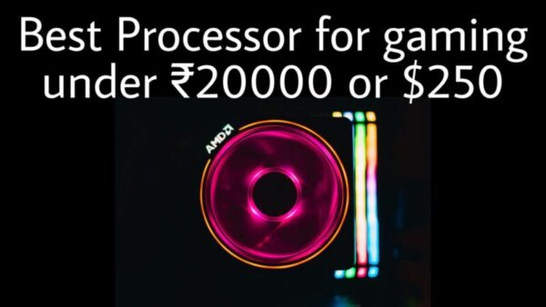 Best Gaming Processor Under ₹20000 or $250