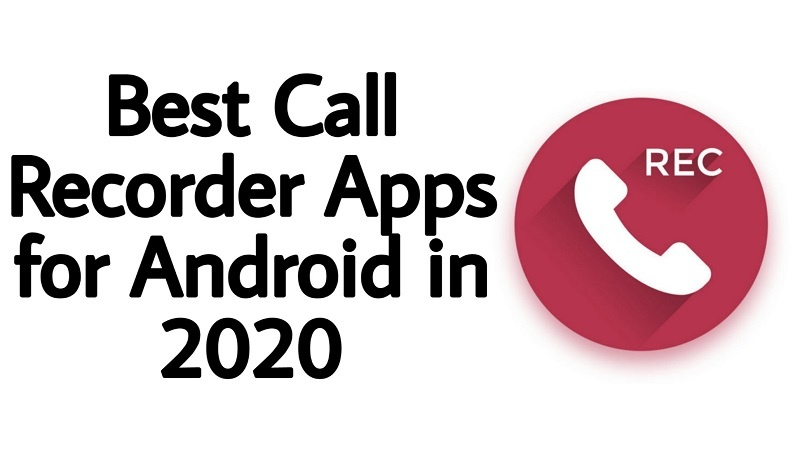 Best call recorders for android in 2020 to record in best quality automatically