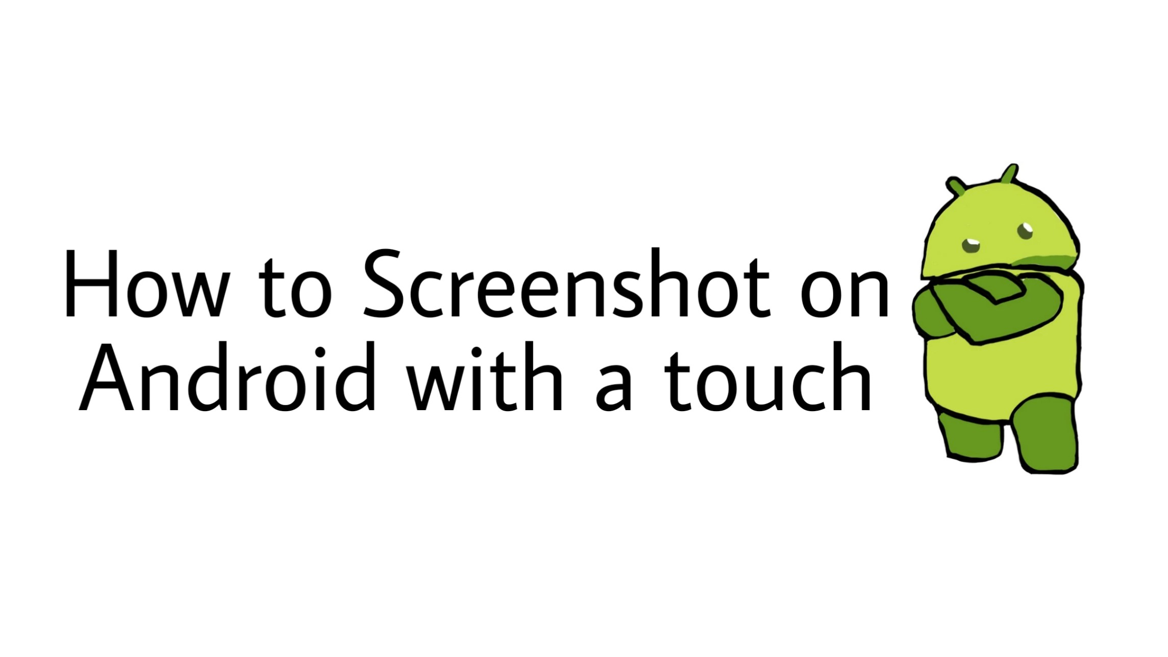 Android phone how to screenshot with a touch
