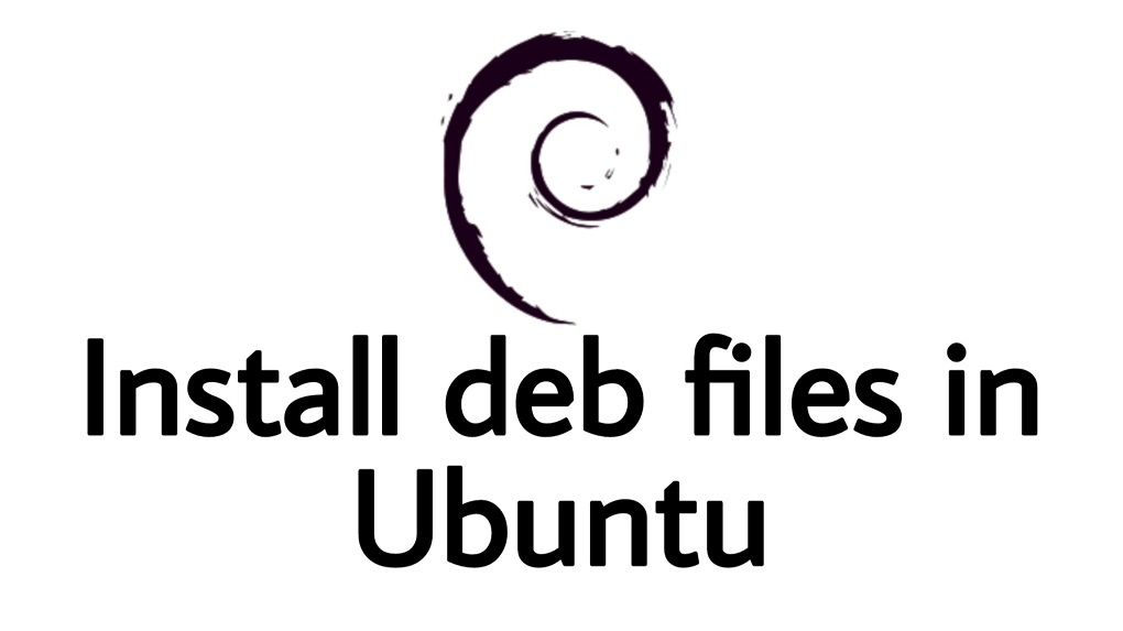How to install deb files in Ubutnu