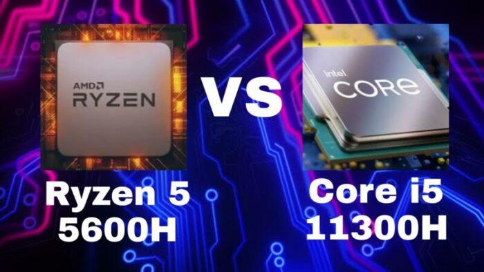 Ryzen 5 5600h vs Intel i5 11300H