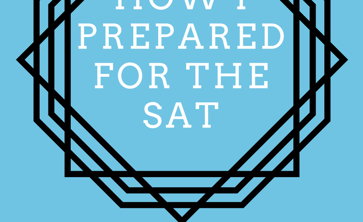 How I prepared for the SAT - click to see my tips!