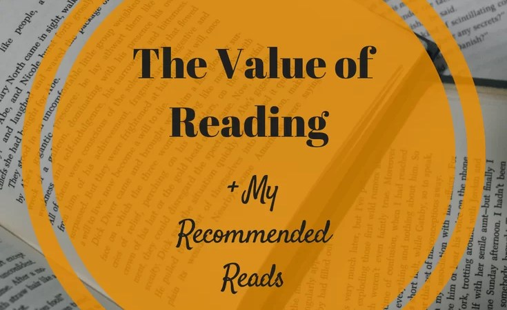 The Value of Reading. Click to see how reading benefits you and my suggestion of books to get you started!