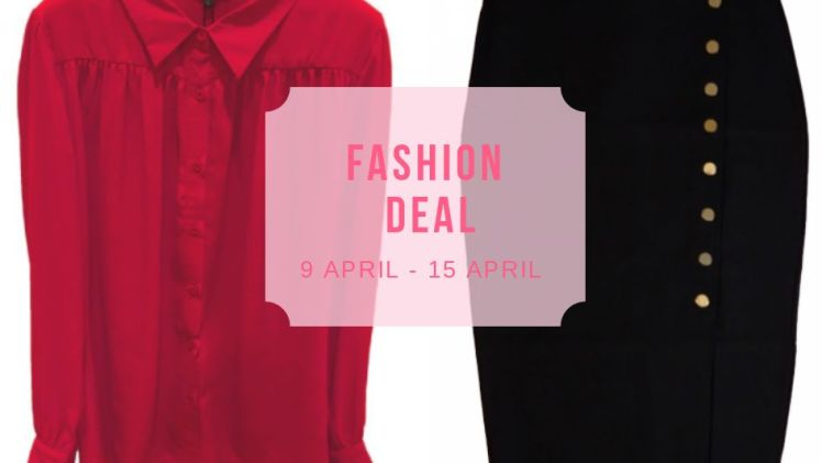 Fashion Deal ♥ 9 april – 15 april
